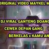 Bikin Susah Maitua DJ GANTENG DOANG JEMPUT CEWEK DEPAN GANG EDITOR BERKELAS x KAMU ANJING mp3