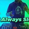 YANG LAGI VIRAL SAAT INI ! DJ ALWAYS SLOW VIRAL TIKTOK REMIX FULL BASS 2021NWP REMIX mp3