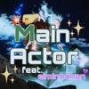Main Actor feat.永眠ちゃん mp3