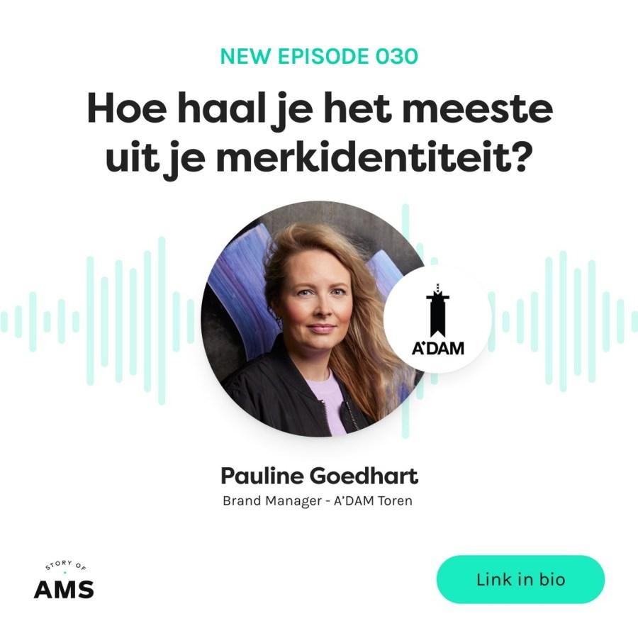 HOE HAAL JE HET MEESTE UIT JE MERKIDENTITEIT?  – PAULINE GOEDHART (A'DAM TOREN) – Story of AMS #30
