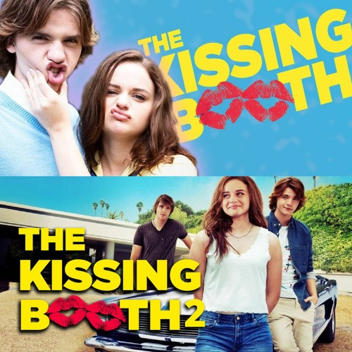 Stream The Kissing Booth 1 & 2. by We Are the Watchers of Movies | Listen  online for free on SoundCloud