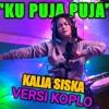 Ku Puja-Puja  Versi Koplo Om. Sera, Vocal KALIA SISKA SKA 86.mp3 mp3