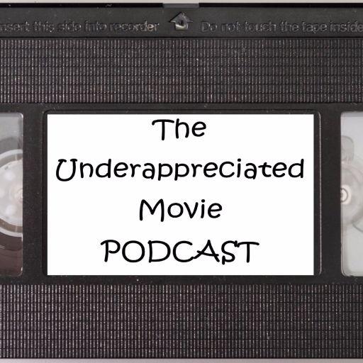 Under Appreciated Movie Podcast