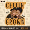 Image result for gettin grown