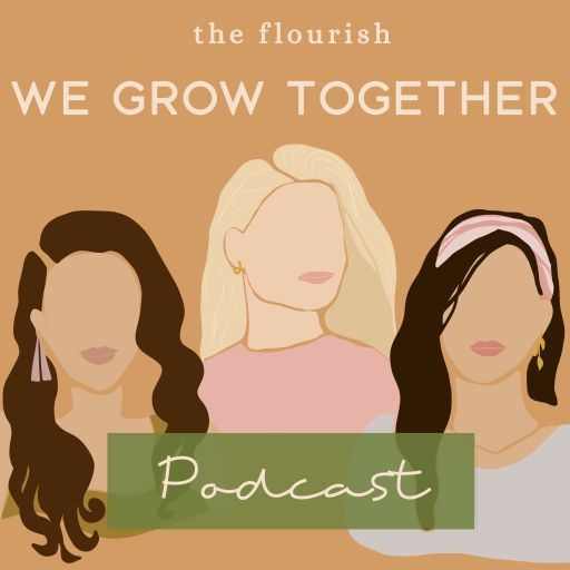We Grow Together Podcast