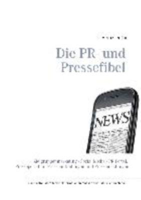Die PR- und Pressefibel (eBook)