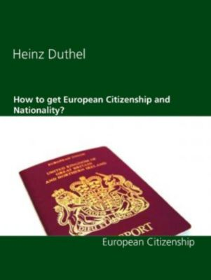 How to get European Citizenship and Nationality? (eBook)