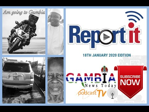 GAMBIA REPORTS 18TH JANUARY 2020