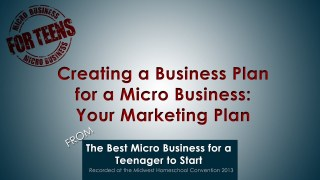 Creating a Business Plan for a Micro Business - The Marketing Plan