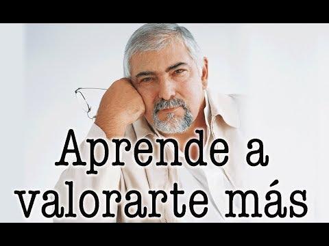 Jorge Bucay - Aprende a valorarte más