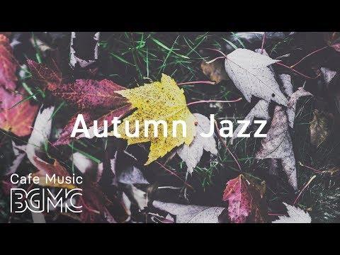 🍁Autumn Cafe Jazz Music - Relaxing Bossa Nova Music - Coffee Music