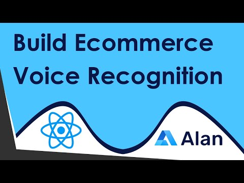 Build A Voice Recognition Ecommerce App With Alan AI