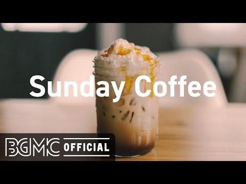Sunday Coffee: Chill Out Coffee Jazz - Relaxing Bossa Nova Music - BackGround Music