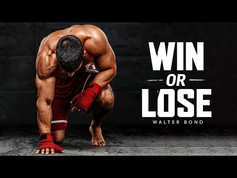 WIN OR LOSE - Powerful Motivational Speech Video (Ft. Walter Bond)