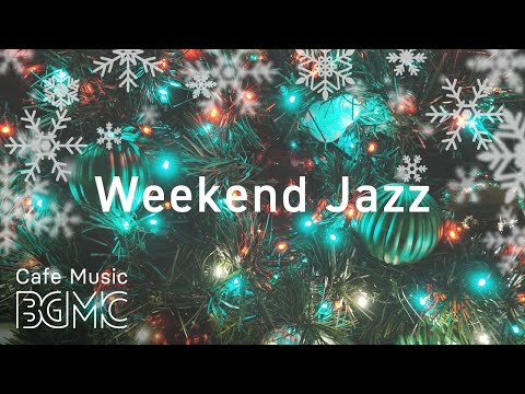 🎄Weekend Jazz - Christmas Carol Jazz Mix - Relaxing Jazz Playlist