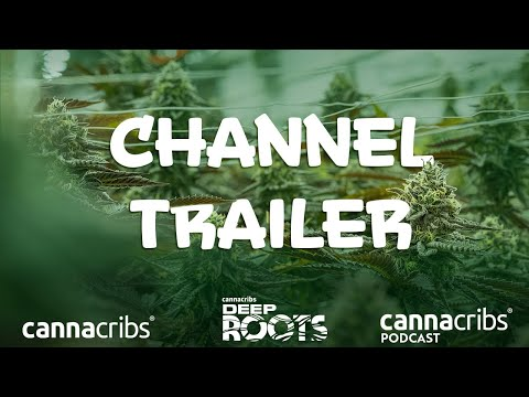Channel Trailer for Canna Cribs, Deep Roots, Podcast