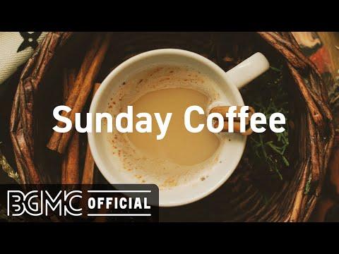 Sunday Coffee: Smooth Coffee Time Jazz - Warm Jazz & Bossa Nova Music for Relax Mood