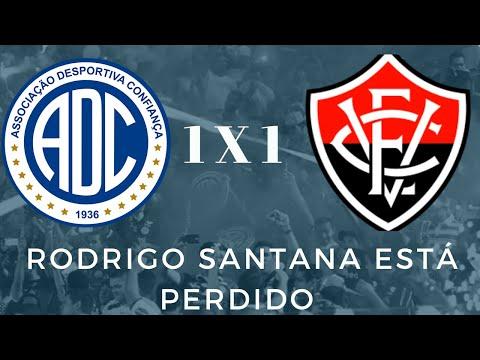 Confiança 1 X 1 Vitória - Rodrigo Santana está perdido Pós Jogo   Ao vivo