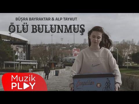 Büşra Bayraktar & Alp Taykut – Ölü Bulunmuş (Official Video)