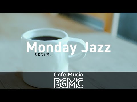 Monday Jazz: Morning Energetic Background Music - Happy Music for Breakfast Coffee