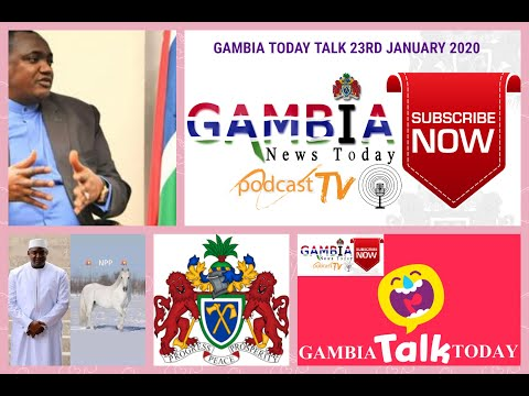 GAMBIA TODAY TALK 23RD JANUARY 2020