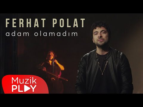 Ferhat Polat – Adam Olamadım (Official Video)