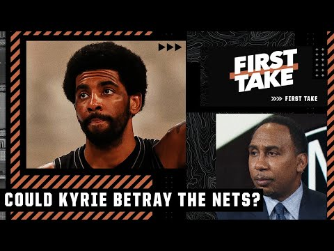 'It amounts to BETRAYAL' if Kyrie doesn't come back - Stephen A.'s thoughts on the Nets | First Take