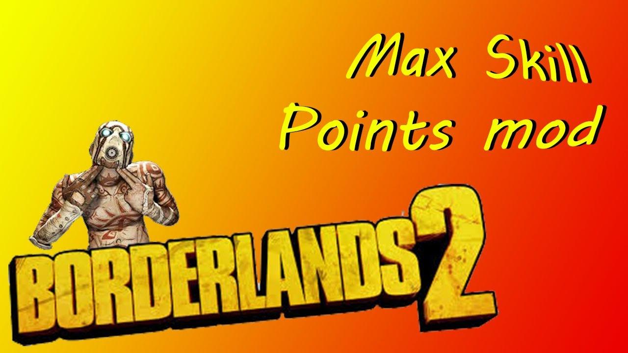 Borderlands 2 Max Skill Points Mod Tutorial YouTube