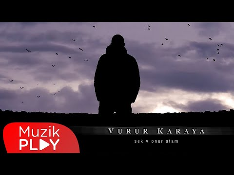Sek & Onur Atam – Vurur Karaya (Official Lyric Video)