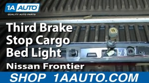 How To Service Replace Third Brake Stop Cargo Bed Light 200104 Nissan Frontier  YouTube