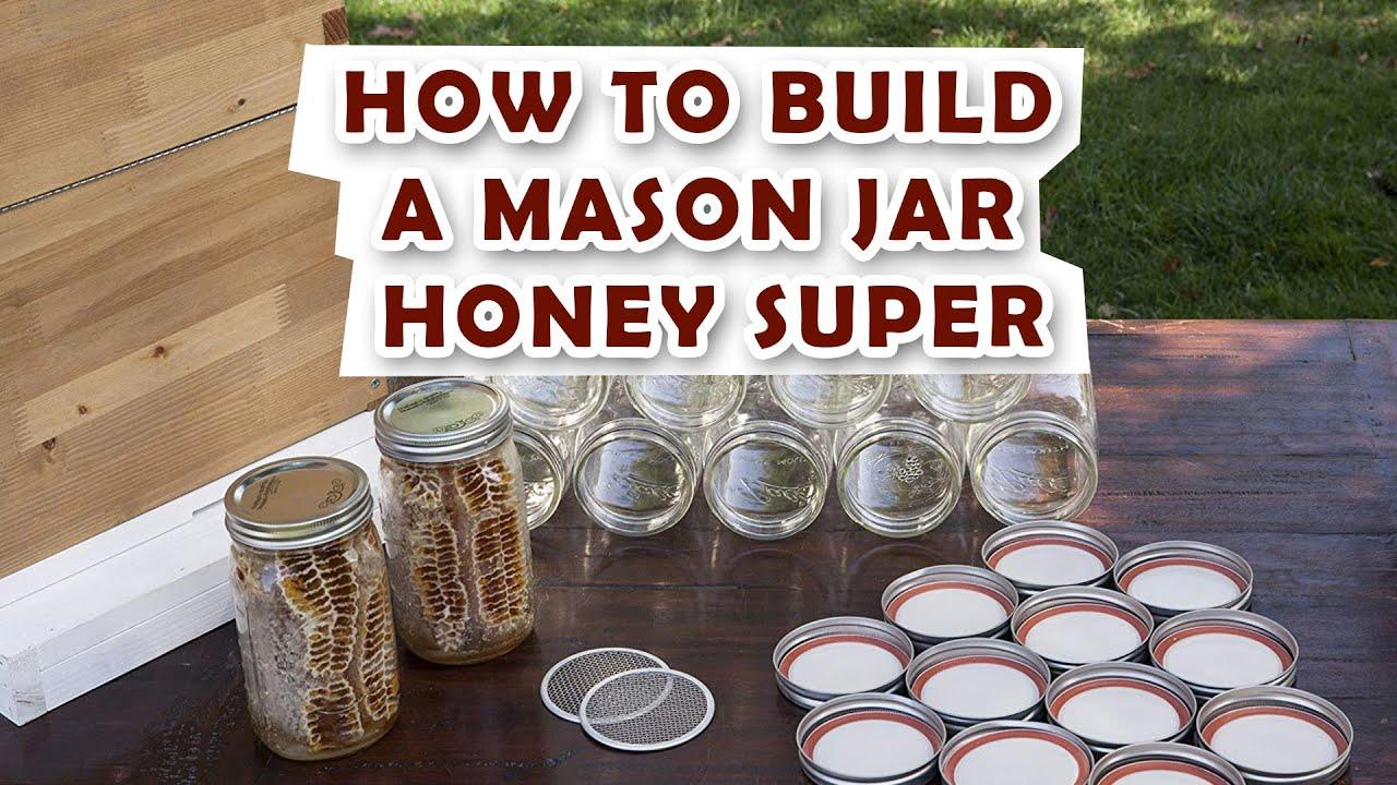 Mason Jar Honey Super Youtube