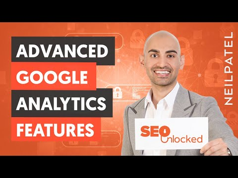 How to Use Advanced Features in Google Analytics - Module 06 - Lesson 3 - SEO Unlocked