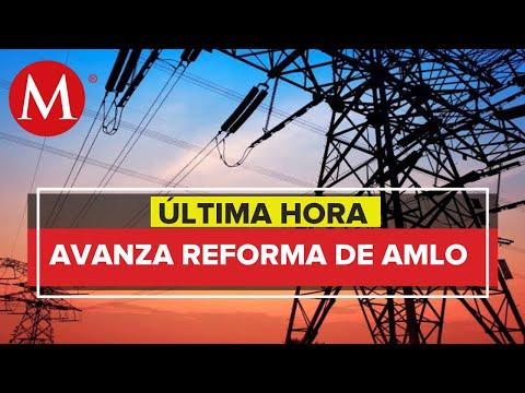 Reforma eléctrica de AMLO avanza en comisiones de San Lázaro