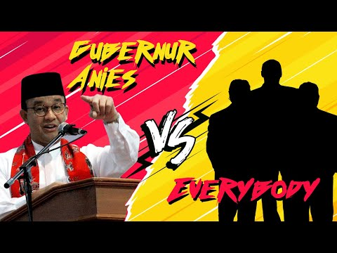 Gubernur Anies VS Everybody