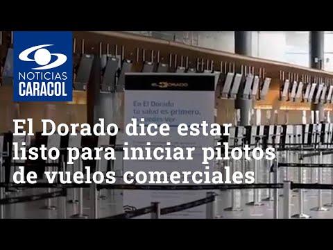 Con estos protocolos, El Dorado dice estar listo para iniciar pilotos de vuelos comerciales