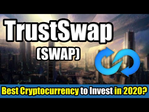 What is TrustSwap (SWAP) Cryptocurrency? | Best Cryptocurrency to Invest in 2020 | 100x Potential?!