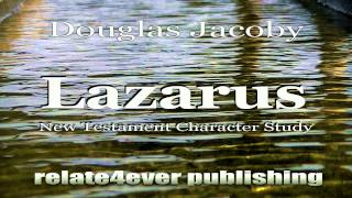 Lazarus #NewTestament #Character #Study – Relate4ever Publishing