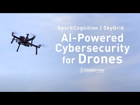 SkyGrid and SparkCognition are first to deploy AI-powered cybersecurity to protect drones during flight.