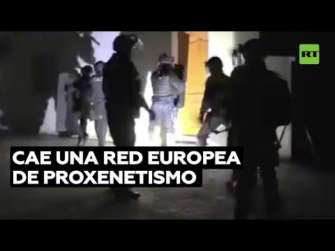 Policías de Europa acaban con una red transnacional de explotación de mujeres