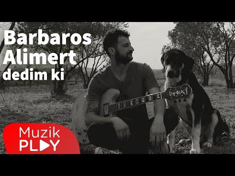 Barbaros Alimert – Dedim ki (Official Audio)