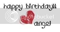 happy birthday! love, angel