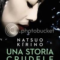 Recensionando / Una storia crudele di Kirino Natsuo
