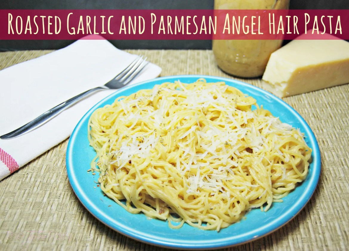 Roasted Garlic and Parmesan Angel Hair Pasta | The TipToe Fairy #PastaFits #MC #Sponsored #pastarecipes #garlicrecipes #italianrecipes