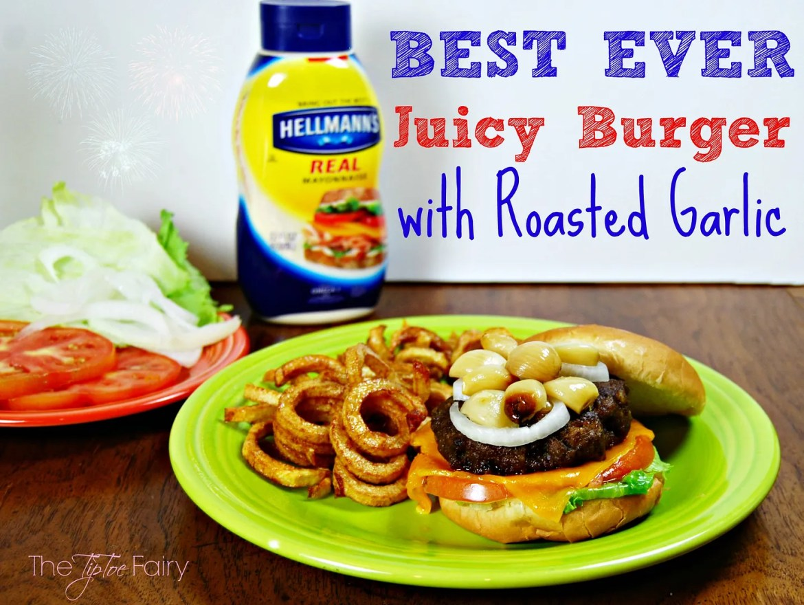 #Burgervention: Hellman's Best EVER Juicy Burger with Roasted Garlic | The TipToe Fairy