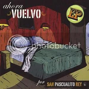 https://i2.wp.com/i102.photobucket.com/albums/m93/Hasthur/San_Pascualito_Rey-Ahora_Vuelvo_Ep-.jpg