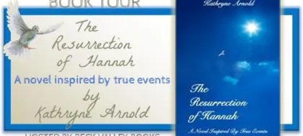 Blog Tour: The Resurrection of Hannah by Kathryne Arnold