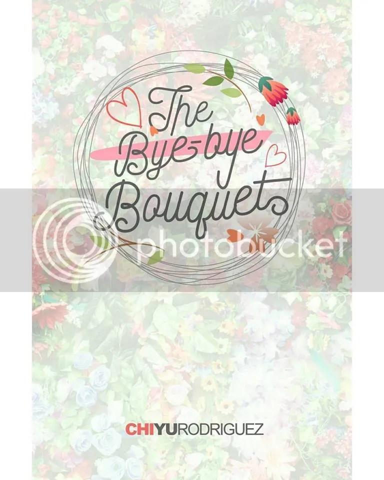 The Bye-bye Bouquet by Chi Yu Rodriguez
