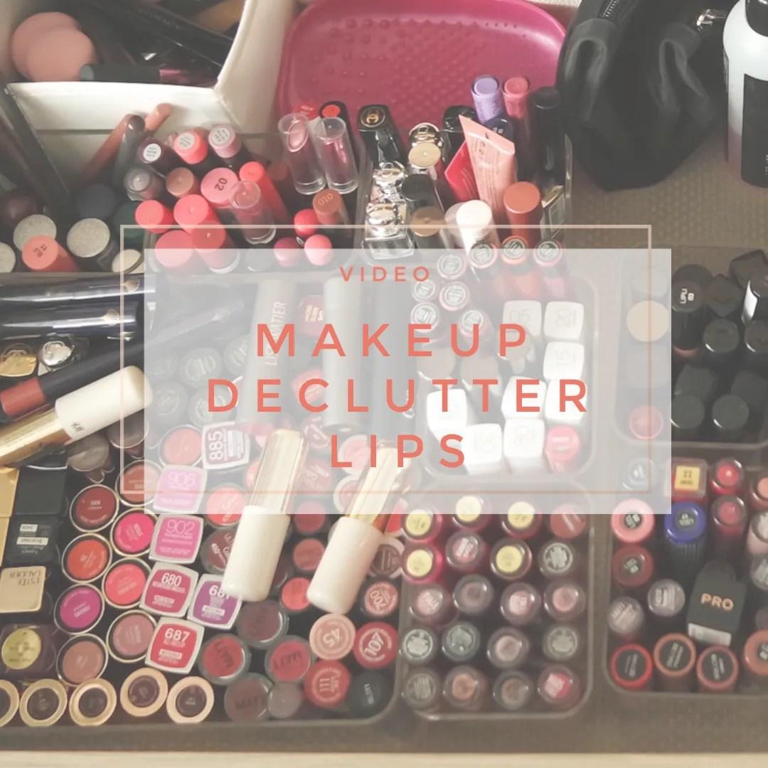 makeup declutter lips lipstick lipgloss lip liner liquid lipstick lip balm