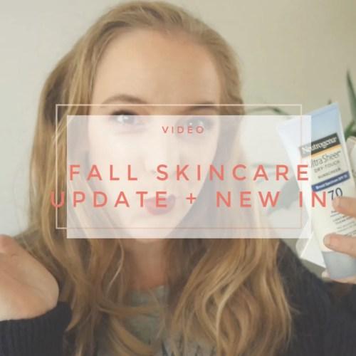 fall skincare update new in