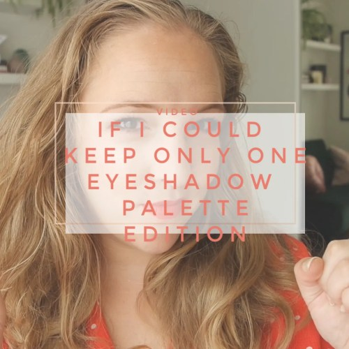 If I could keep only one eyeshadow palette edition